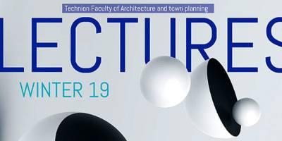 מגוון אירועים בנושאי אדריכלות בפקולטה לאדריכלות בטכניון