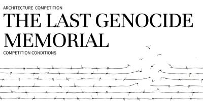 The Last Genocide Memorial Architecture Competition
